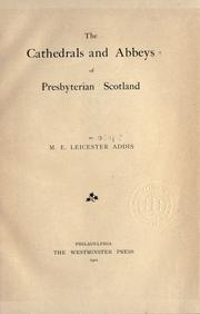 Cover of: The cathedrals and abbeys of Presbyterian Scotland by M.B. Leicester Addis