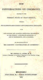 New conversations on chemistry by Thomas P. Jones