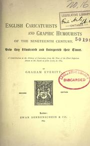 English caricaturists and graphic humourists of the nineteenth century by Graham Everitt
