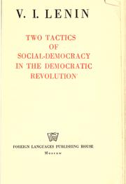 Two tactics of social-democracy in the democratic revolution by Vladimir Ilich Lenin
