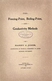 The freezing-point, boiling-point, and conductivity methods by Jones, Harry Clary