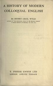 A history of modern colloquial English by Henry Cecil Kennedy Wyld