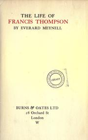 The life of Francis Thompson by Everard Meynell