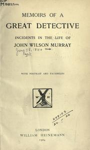 Memoirs of a great detective by John Wilson Murray