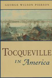 Tocqueville and Beaumont in America by George Wilson Pierson