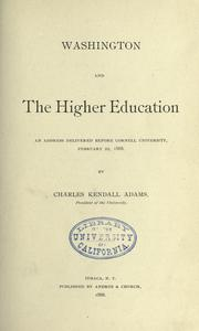 Washington and the higher education by Charles Kendall Adams