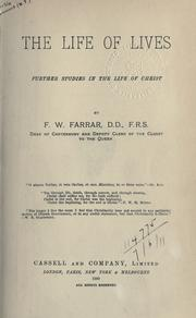 The life of lives by Frederic William Farrar