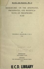 Researches on the arseniates, phosphates, and modifications of phosphoric acid by Graham, Thomas