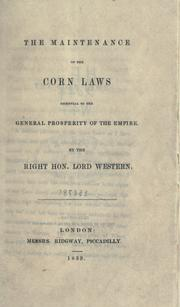 The maintenance of the Corn laws, essential to the general prosperity of the Empire PDF
