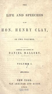 The life and speeches of the Hon. Henry Clay .. by Clay, Henry