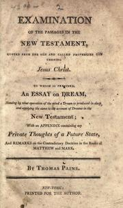 Examination of the passages in the New Testament, quoted from the Old and called prophecies concerning Jesus Christ by Thomas Paine