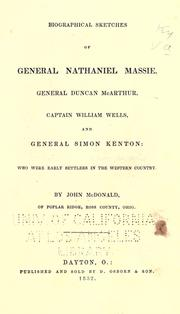 Biographical sketches of General Nathaniel Massie, General Duncan McArthur, Captain William Wells, and General Simon Kenton by McDonald, John