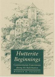 Hutterite Beginnings by Werner O. Packull