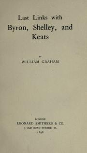 Last links with Byron, Shelley, and Keats by William Graham