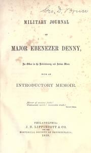 Military journal of Major Ebenezer Denny by Ebenezer Denny
