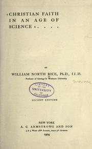 Christian faith in an age of science by William North Rice