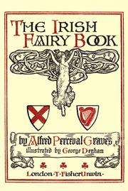 Cover of: The Irish fairy book by Alfred Perceval Graves