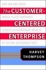 The Customer-Centered Enterprise by Harvey Thompson