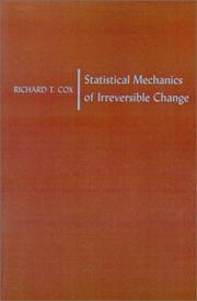 Statistical Mechanics of Irreversible Change by Richard Threlkeld Cox