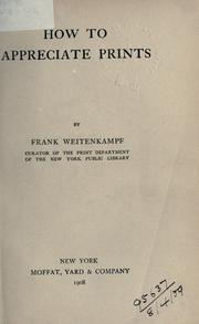 How to appreciate prints by Frank Weitenkampf