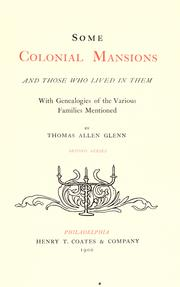 Some colonial mansions and those who lived in them by Glenn, Thomas Allen