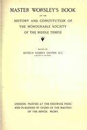 Master Worsley&#39;s book on the history and constitution of the honourable Society of the Middle Temple by Charles Worsley