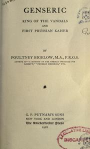 Cover of: Genseric, king of the Vandals and first Prussian Kaiser by Bigelow, Poultney