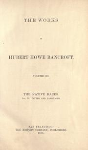 The native races by Hubert Howe Bancroft