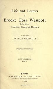 Life and letters of Brooke Foss Westcott, D.D., D.C.L by Arthur Westcott