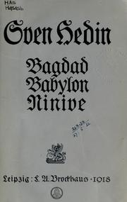 Bagdad, Babylon, Ninive by Sven Hedin