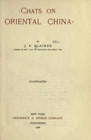 Chats on oriental china by J. F. Blacker