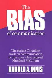 The bias of communication by Harold Adams Innis