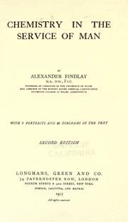 Chemistry in the service of man by Findlay, Alexander