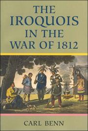 The Iroquois in the War of 1812 by Carl Benn