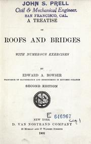 A treatise on roofs and bridges by Edward A. Bowser