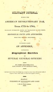 A military journal during the American revolutionary war, from 1775 to 1783 by James Thacher