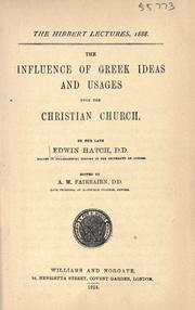 The influence of Greek ideas and usages upon the Christian church by Edwin Hatch