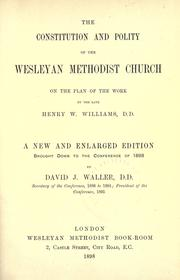 The constitution and polity of the Wesleyan Methodist Church by David J. Waller