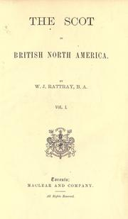 The Scot in British North America by W. J. Rattray