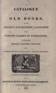 A catalogue of old books, in the ancient and modern languages and various classes of literature, comprising several valuable libraries and numerous articles of great rarity, recently purchased PDF