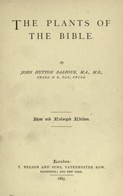 The plants of the Bible by John Hutton Balfour