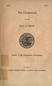 The centennial of the state of Illinois by Illinois. Centennial Commission.