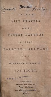 Journal of the life, travels, and gospel labours by Job Scott