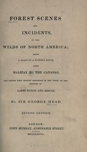 Forest scenes and incidents, in the wilds of North America by Head, George Sir