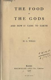food of the gods, and how it came to earth.