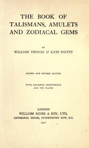 The book of talismans, amulets and zodiacal gems by William Thomas