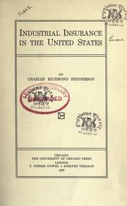 Industrial insurance in the United States by Charles Richmond Henderson