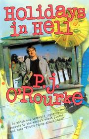 Holidays in hell by P. J. O&#39;Rourke