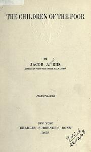 The children of the poor by Jacob A. Riis