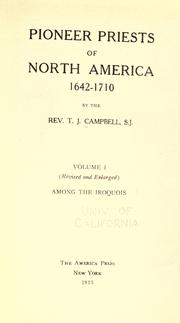 Cover of: Pioneer priests of North America, 1642-1710 by Campbell, Thomas Joseph